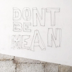 don't be mean